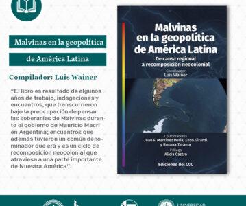"""""""Malvinas en la geopolítica de América Latina: De causa regional a recomposición neocolonial"""", de Luis Wainer"""